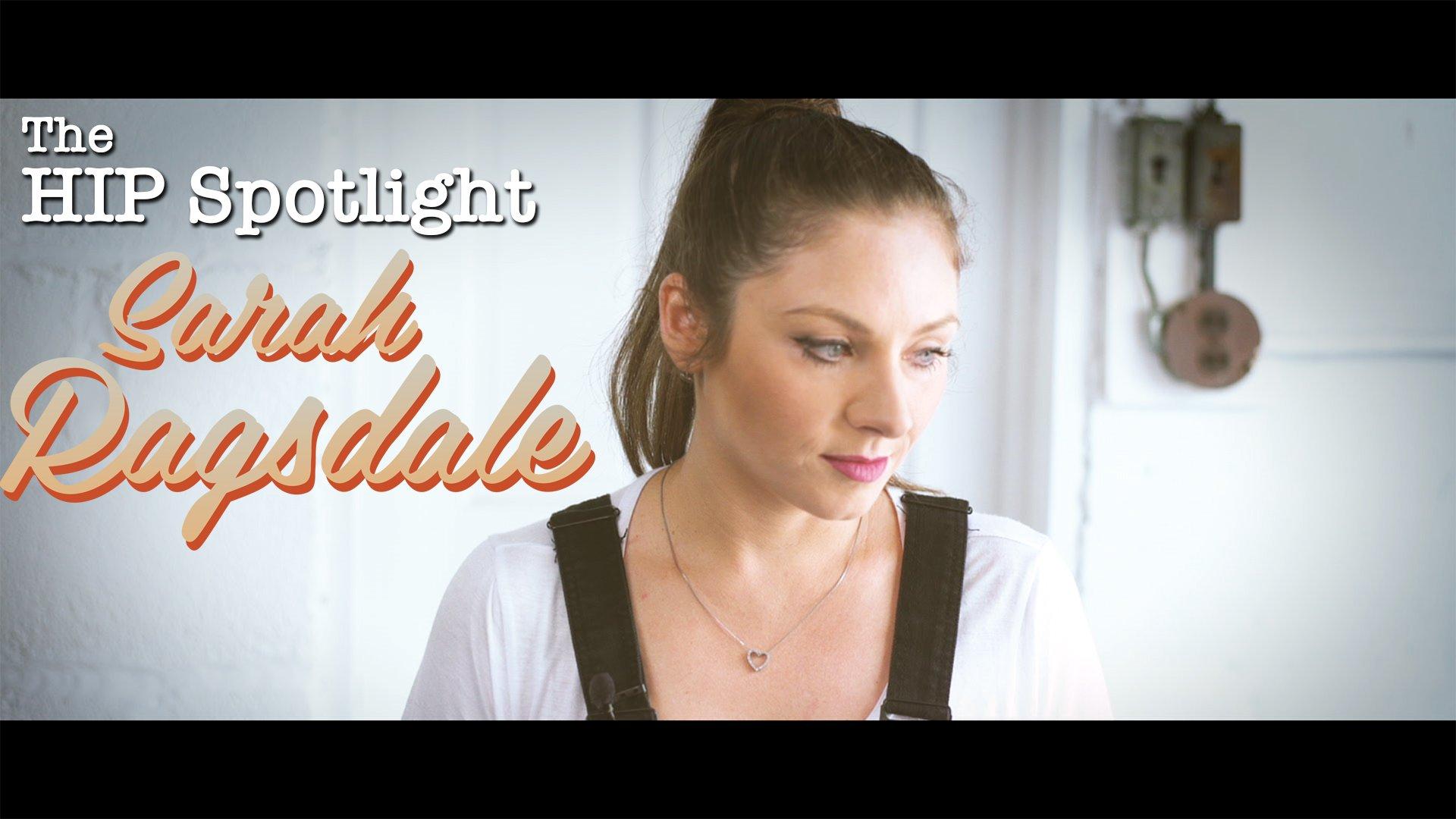 Sarah Ragsdale - HIP Spotlight