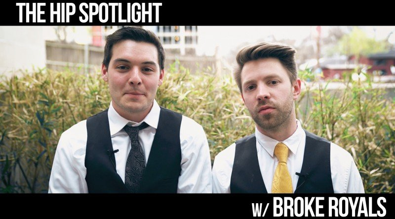 Broke Royals - HIP Spotlight