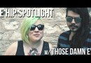 Premiere: Those Damn Eyes HIP Spotlight