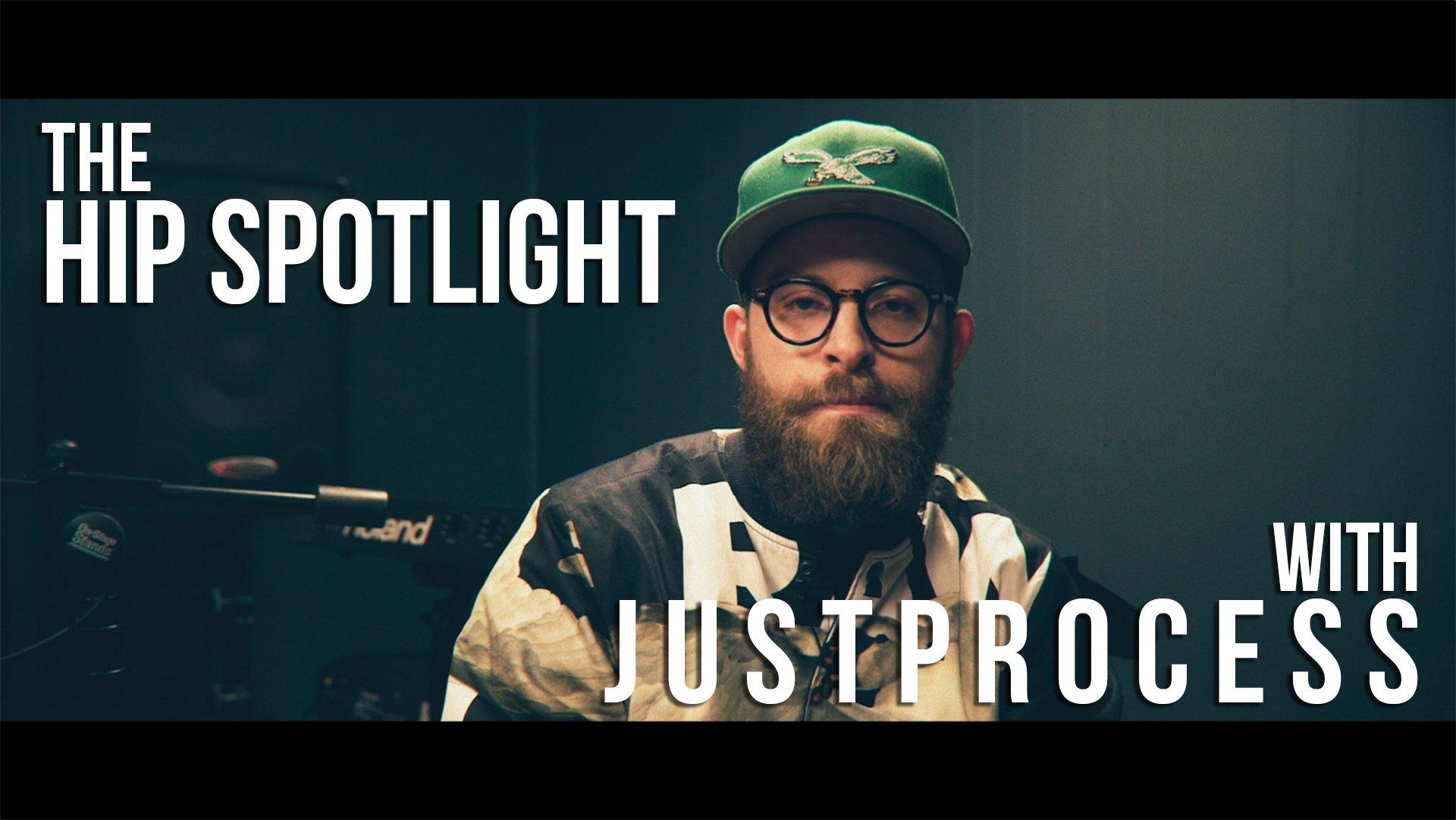 J U S T P R O C E S S HIP Spotlight